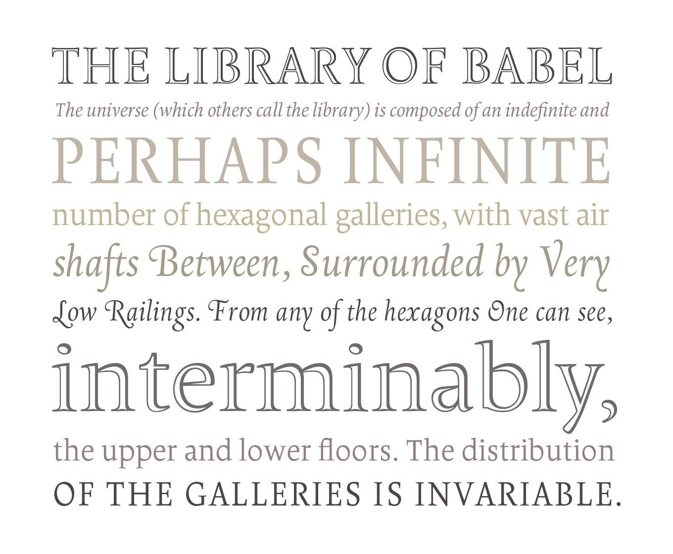 The Borges family includes 15 fonts: a text set of roman, cursive and smallcaps in 4 weights, plus two titling fonts and a contemporary elegant chancery.