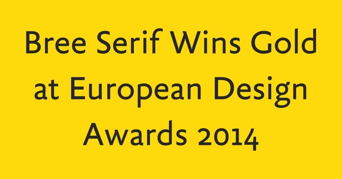 fantastic savings top design special sales Bree Serif Wins Gold at European Design Awards 2014 | FontShop